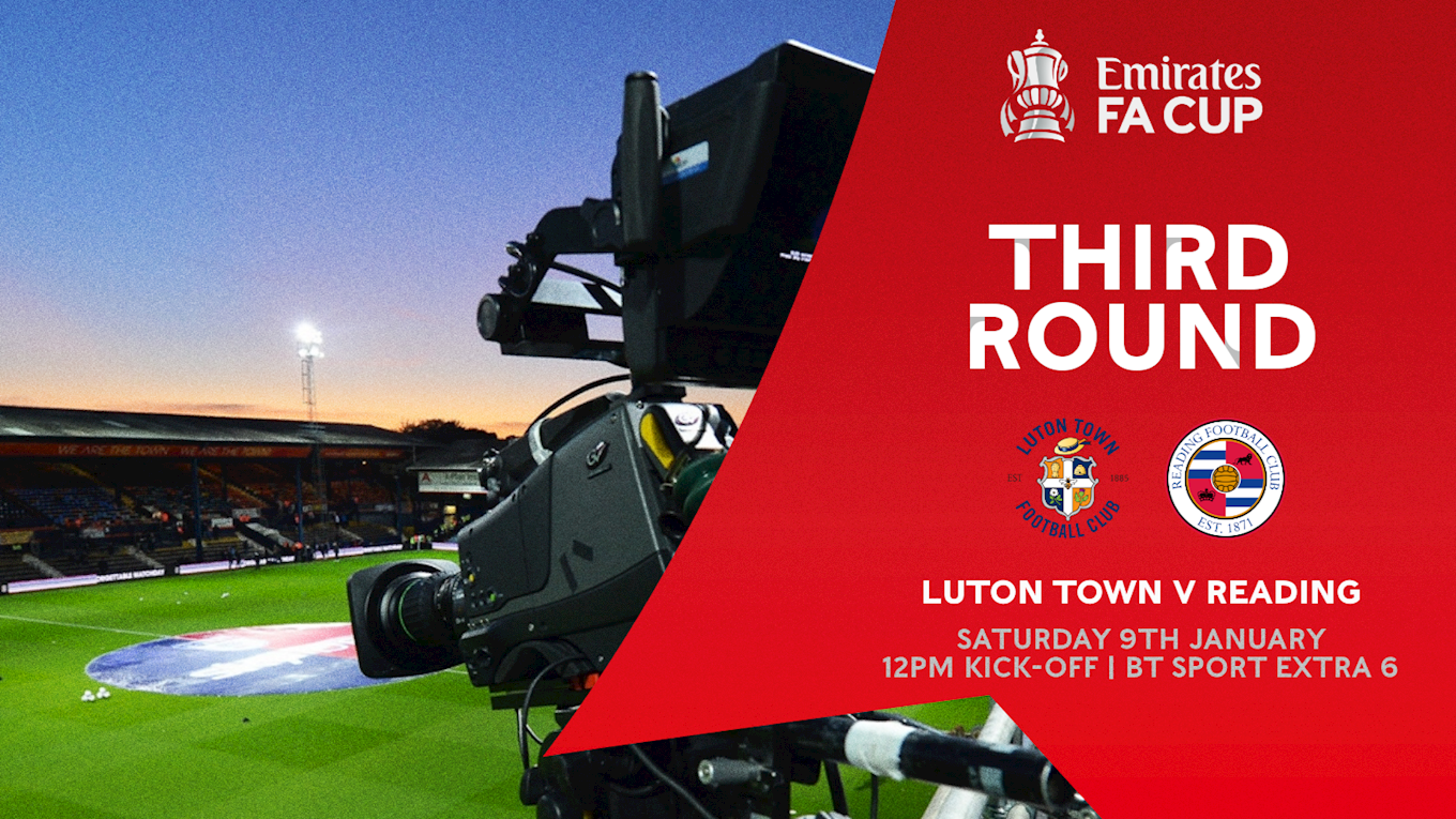 Information | How to follow the FA Cup game against Reading - News - Luton  Town