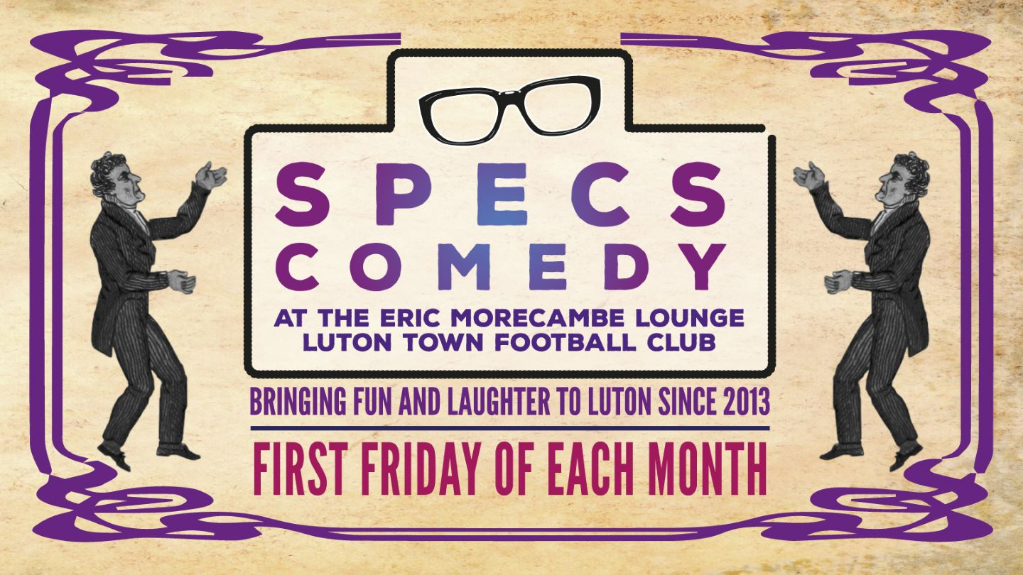 Specs Comedy Club at the Eric Morecambe Lounge - Luton Town FC