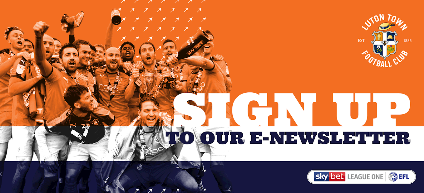 f7c29f0be39 SIGN UP TO OUR MAILING LIST AND STAY IN THE LOOP - News - Luton Town